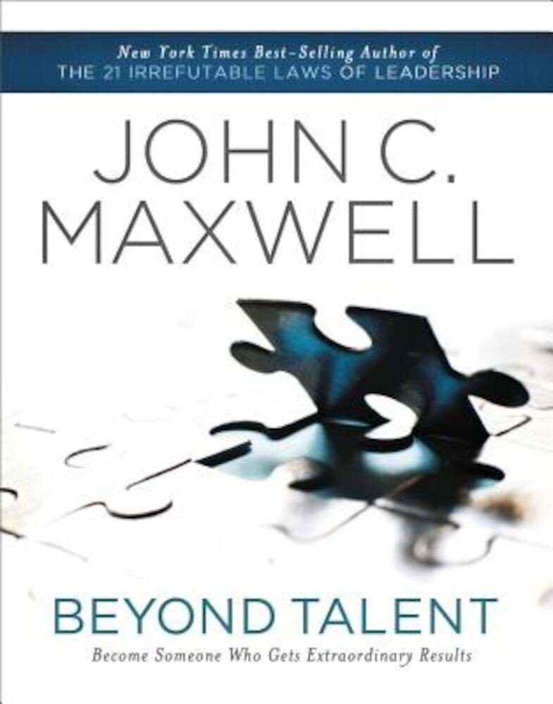Beyond Talent: Become Someone Who Gets Extraordinary Results, Paperback