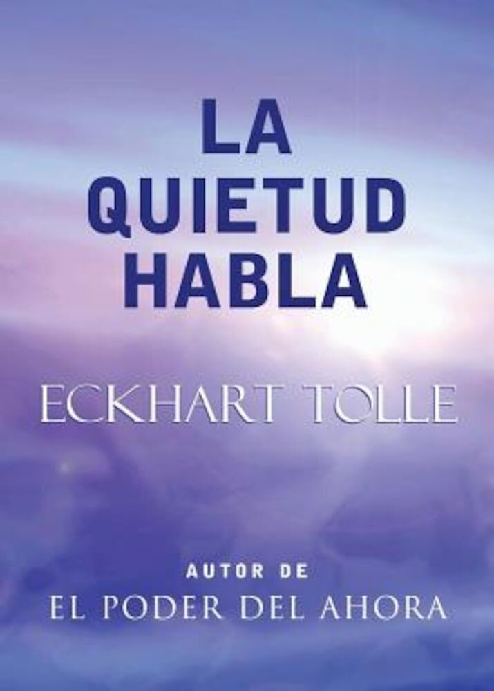 La Quietud Habla: Stillness Speaks, Spanish-Language Edition, Paperback