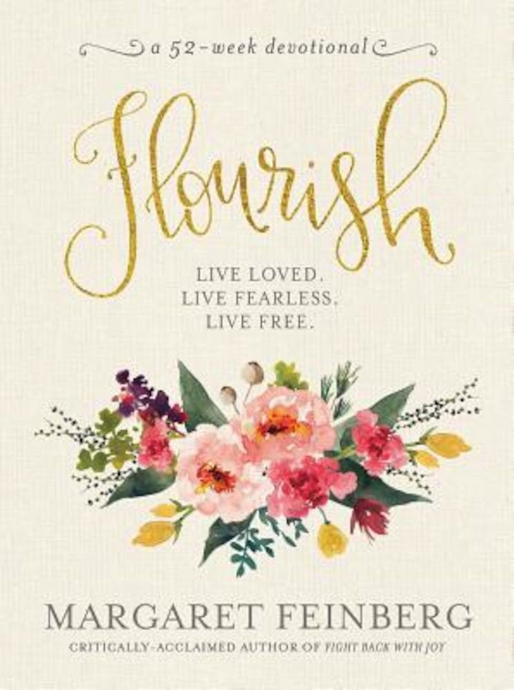 Flourish: Live Free, Live Loved, Hardcover