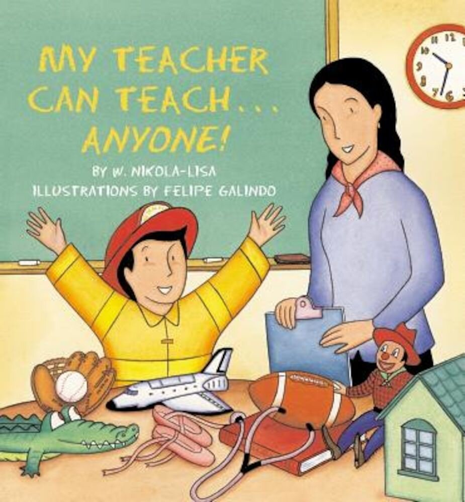 My Teacher Can Teach... Anyone!, Paperback
