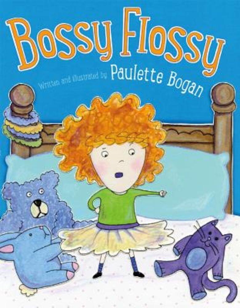 Bossy Flossy, Hardcover