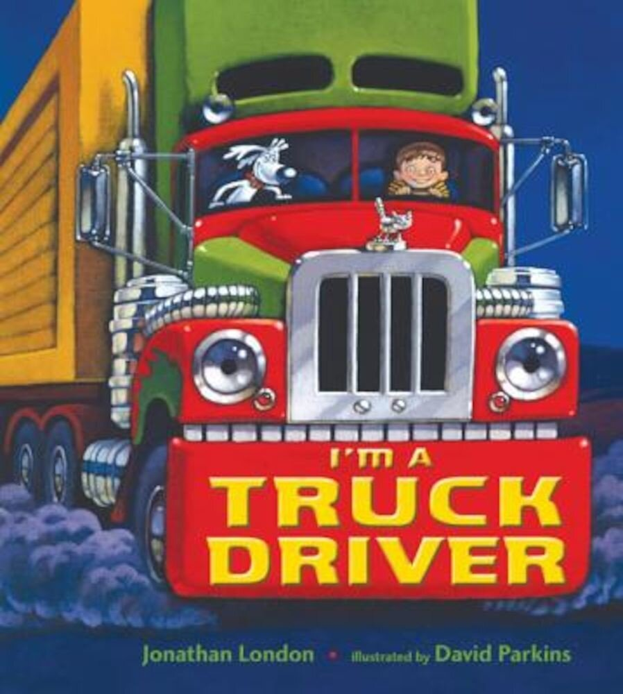 I'm a Truck Driver, Hardcover