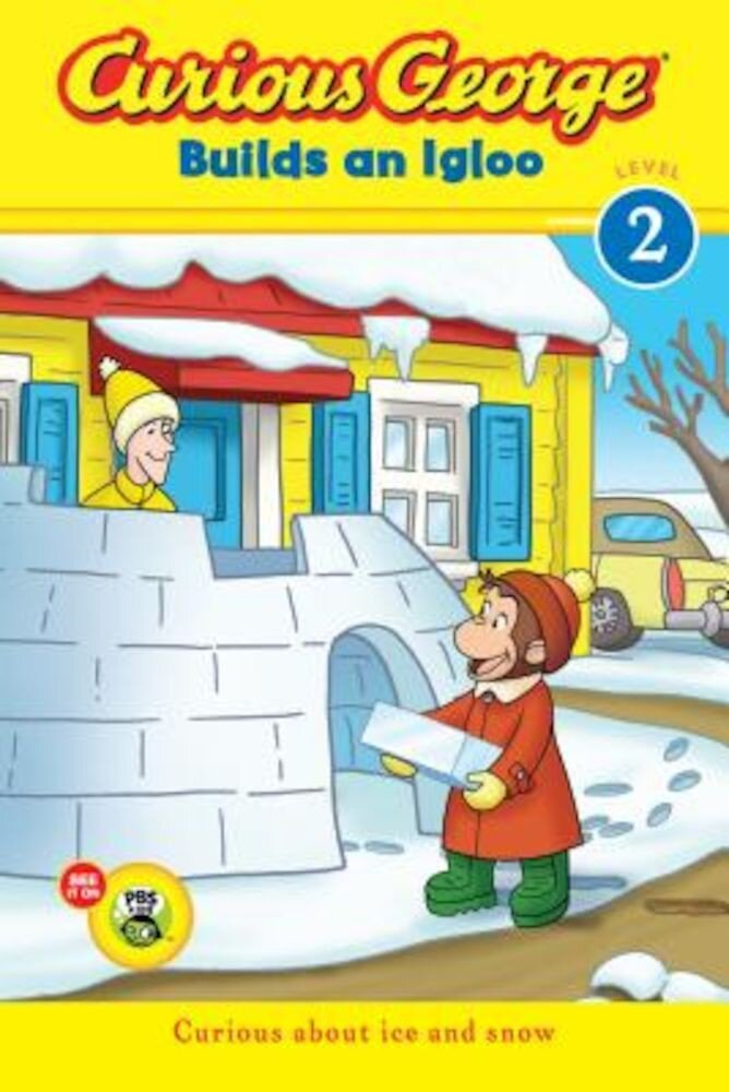 Curious George Builds an Igloo, Paperback