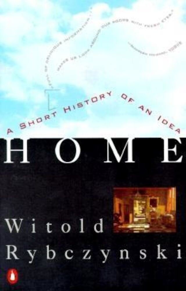 Home: A Short History of an Idea, Paperback