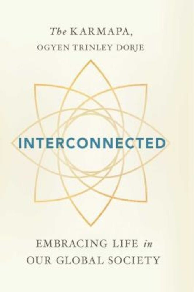 Interconnected: Embracing Life in Our Global Society, Hardcover