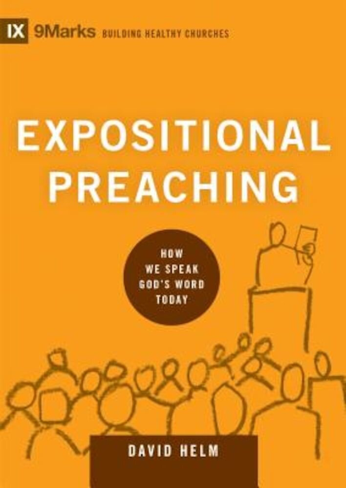Expositional Preaching: How We Speak God's Word Today, Hardcover