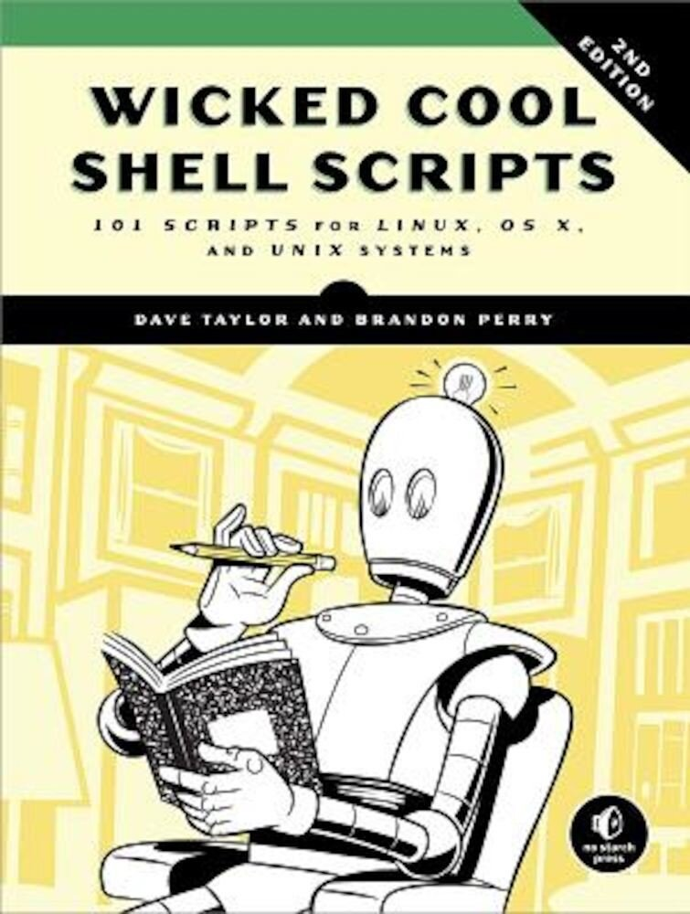 Wicked Cool Shell Scripts: 101 Scripts for Linux, OS X, and Unix Systems, Paperback