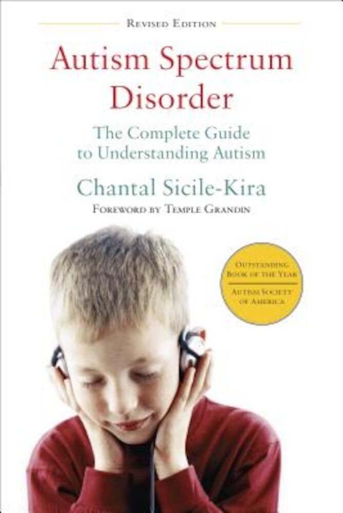 Autism Spectrum Disorder: The Complete Guide to Understanding Autism, Paperback