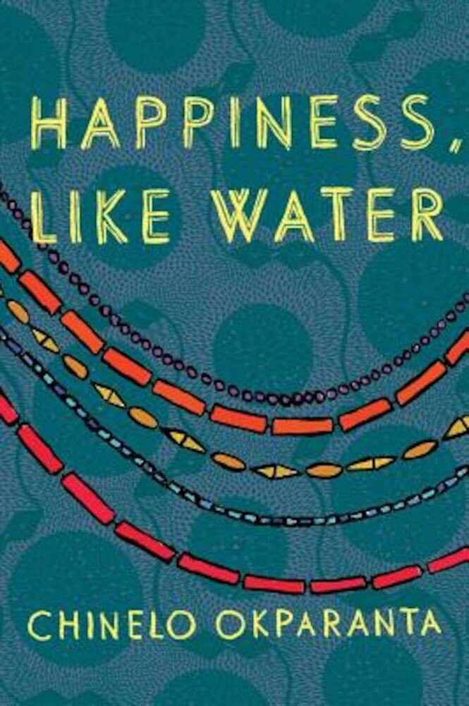 Happiness, Like Water, Paperback