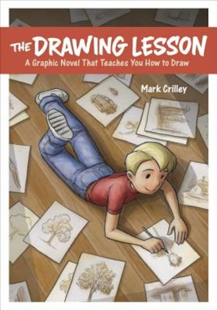 The Drawing Lesson: A Graphic Novel That Teaches You How to Draw, Paperback