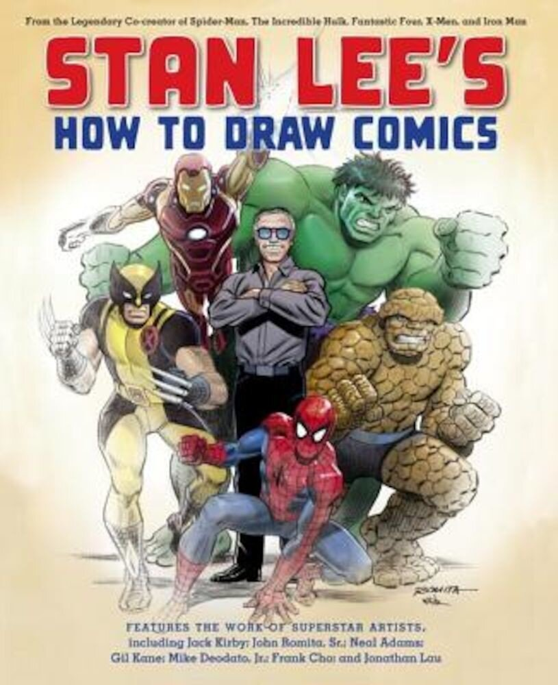 Stan Lee's How to Draw Comics: From the Legendary Co-Creator of Spider-Man, the Incredible Hulk, Fantastic Four, X-Men, and Iron Man, Paperback
