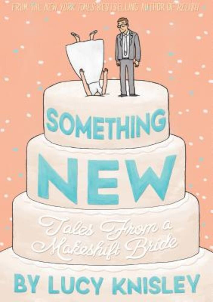 Something New: Tales from a Makeshift Bride, Paperback