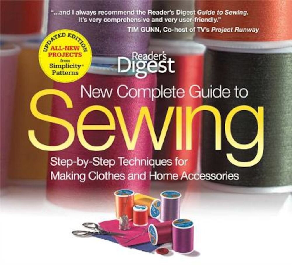 New Complete Guide to Sewing: Step-By-Step Techniques for Making Clothes and Home Accessories, Hardcover