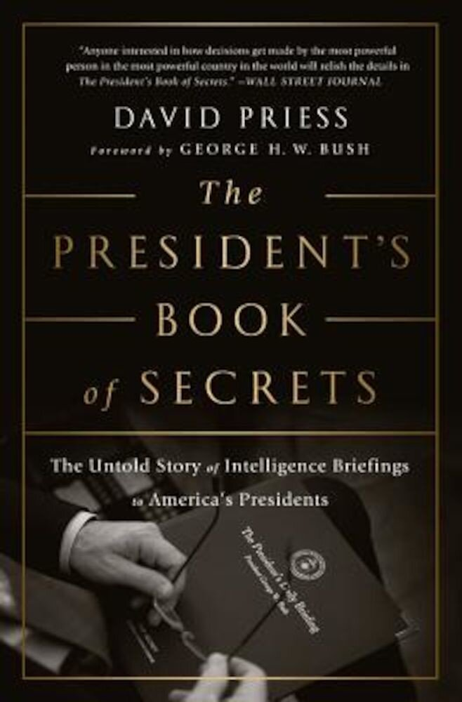 The President's Book of Secrets: The Untold Story of Intelligence Briefings to America's Presidents, Paperback