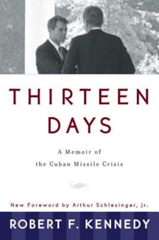Thirteen Days: A Memoir of the Cuban Missile Crisis, Paperback