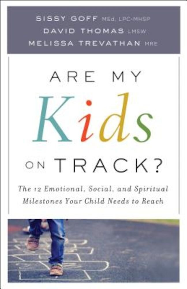 Are My Kids on Track?: The 12 Emotional, Social, and Spiritual Milestones Your Child Needs to Reach, Paperback