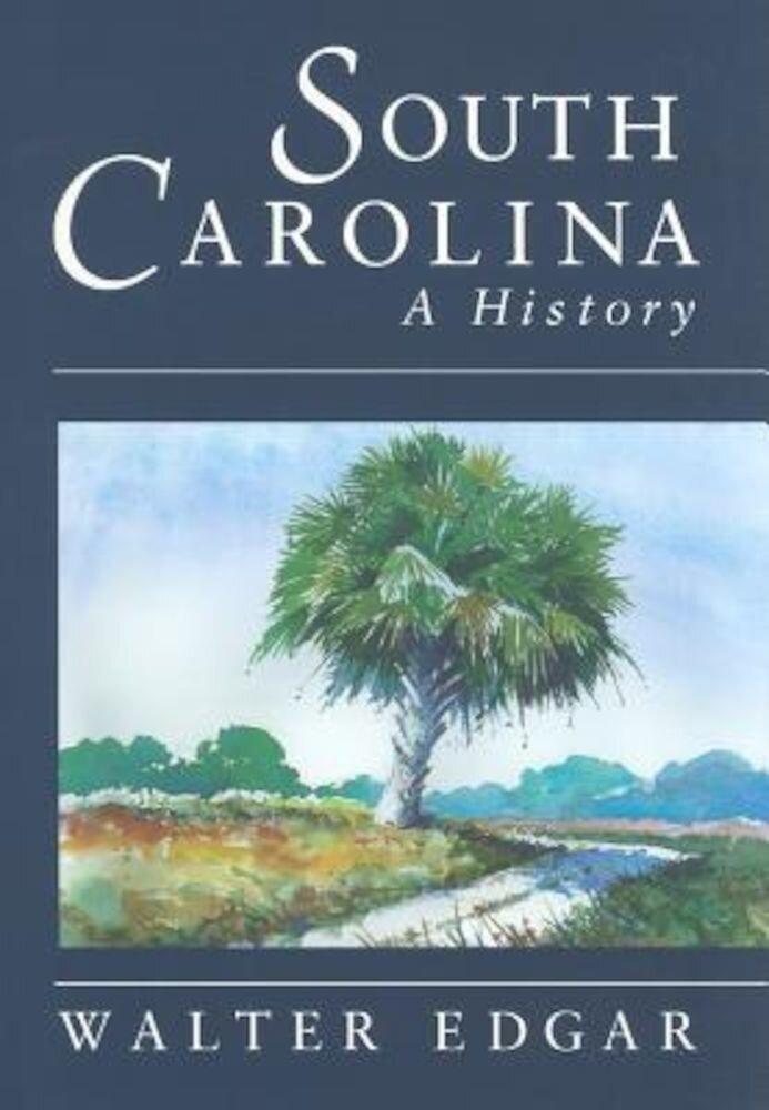 South Carolina a History, Hardcover
