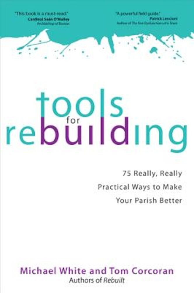 Tools for Rebuilding: 75 Really, Really Practical Ways to Make Your Parish Better, Paperback