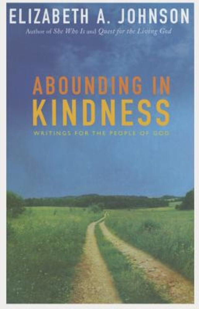 Abounding in Kindness: Writing for the People of God, Paperback