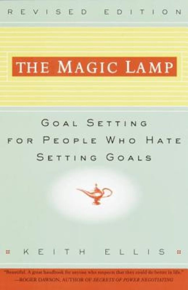 The Magic Lamp: Goal Setting for People Who Hate Setting Goals, Paperback