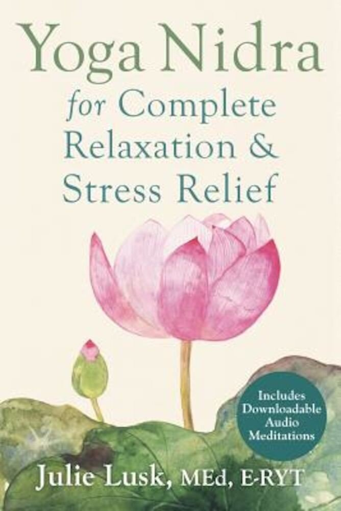 Yoga Nidra for Complete Relaxation and Stress Relief, Paperback