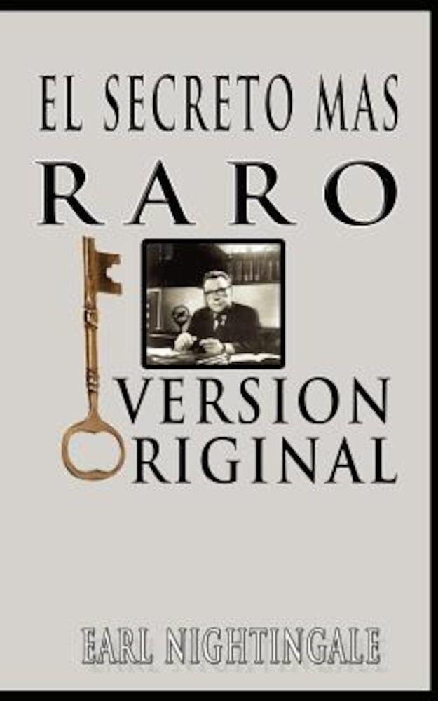 El Secreto Mas Raro (the Strangest Secret), Paperback