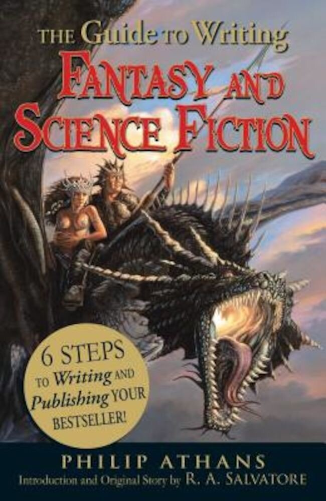 The Guide to Writing Fantasy and Science Fiction: 6 Steps to Writing and Publishing Your Bestseller!, Paperback