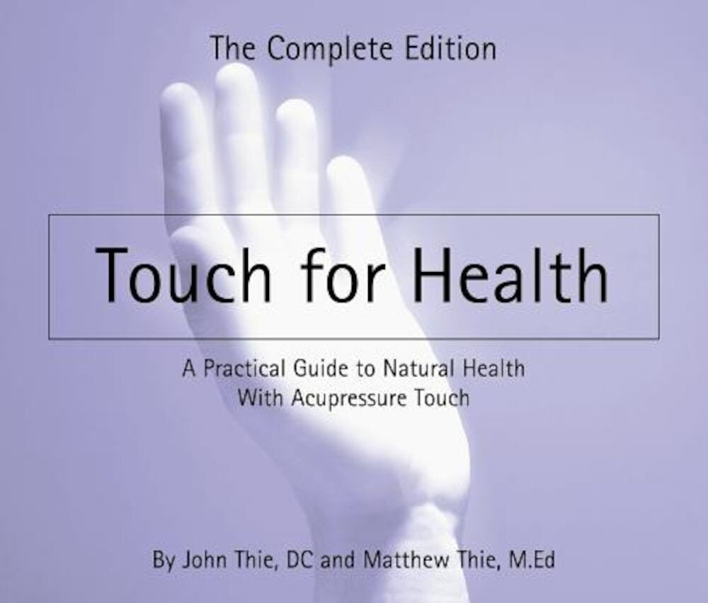 Touch for Health: The Complete Edition, Paperback