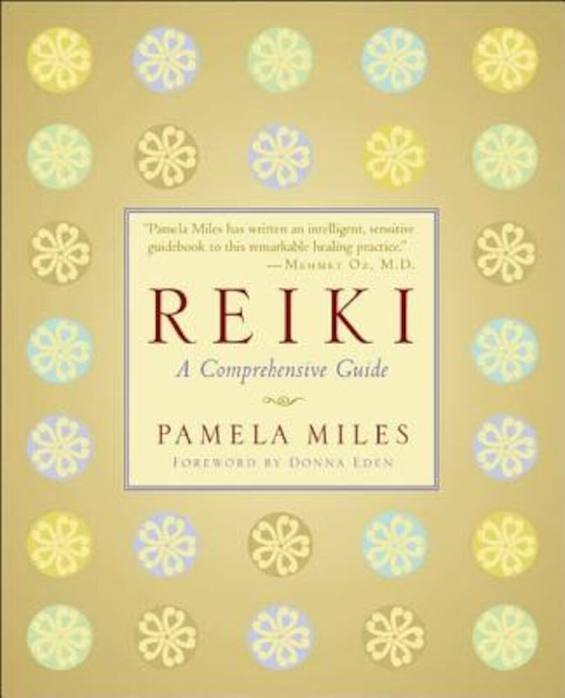 Reiki: A Comprehensive Guide, Paperback