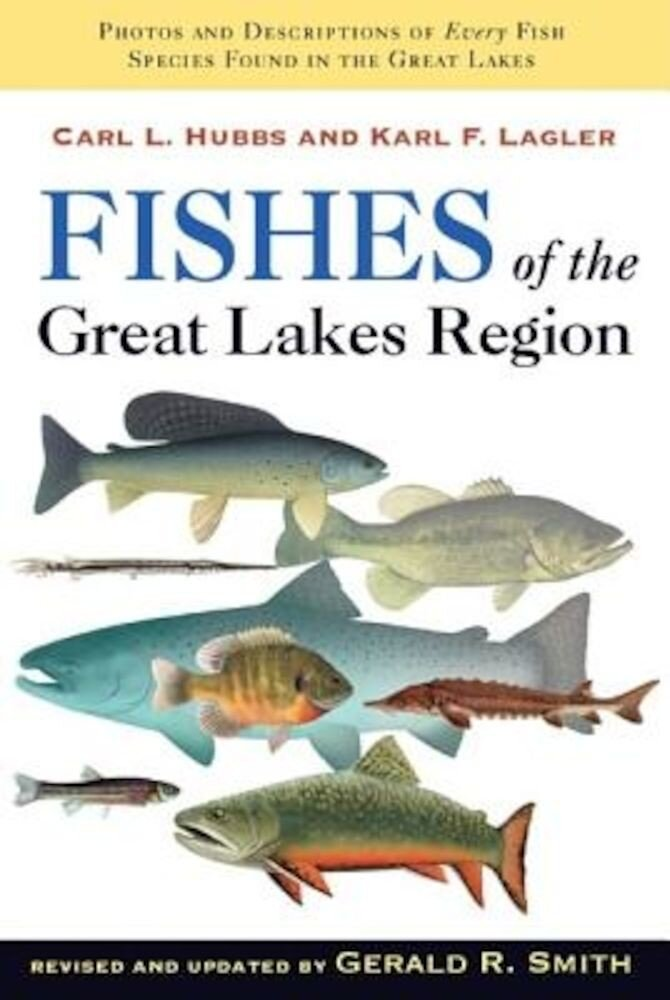 Fishes of the Great Lakes Region, Revised Edition, Paperback