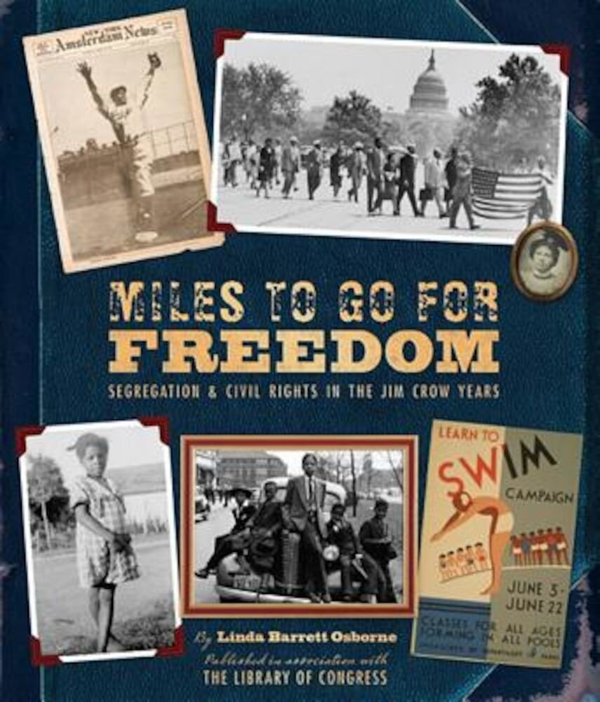 Miles to Go for Freedom: Segregation and Civil Rights in the Jim Crow Years, Hardcover