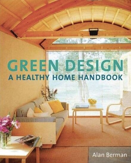 Green Design: A Healthy Home Handbook