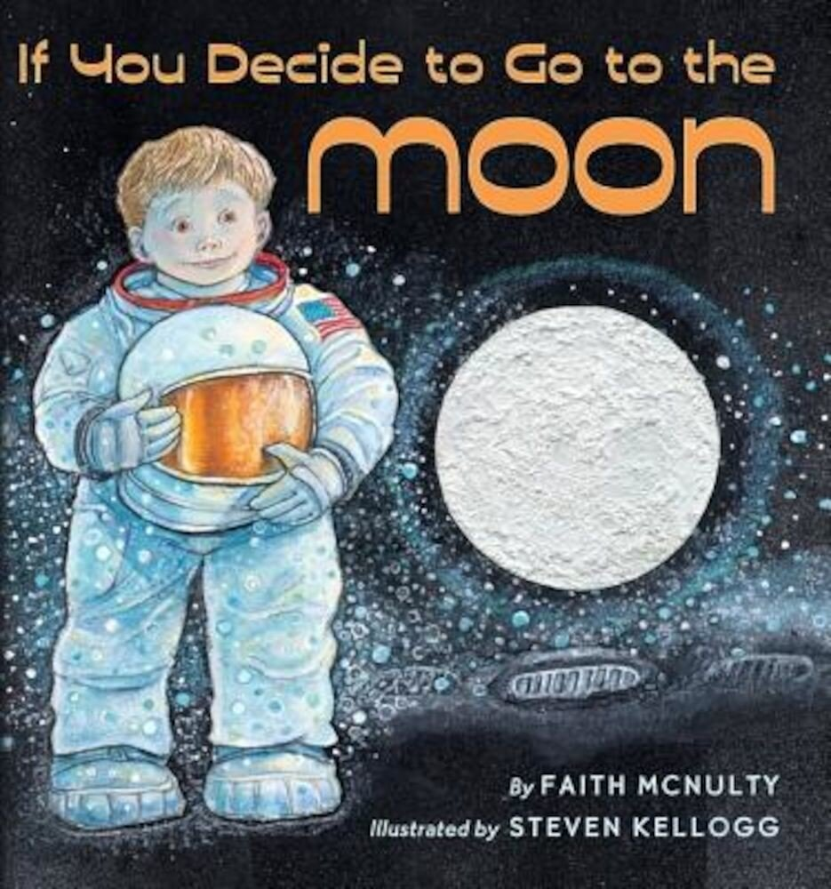 If You Decide to Go to the Moon, Hardcover