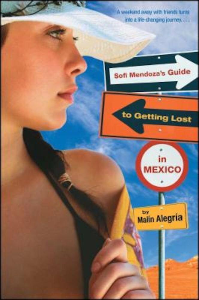 Sofi Mendoza's Guide to Getting Lost in Mexico, Paperback