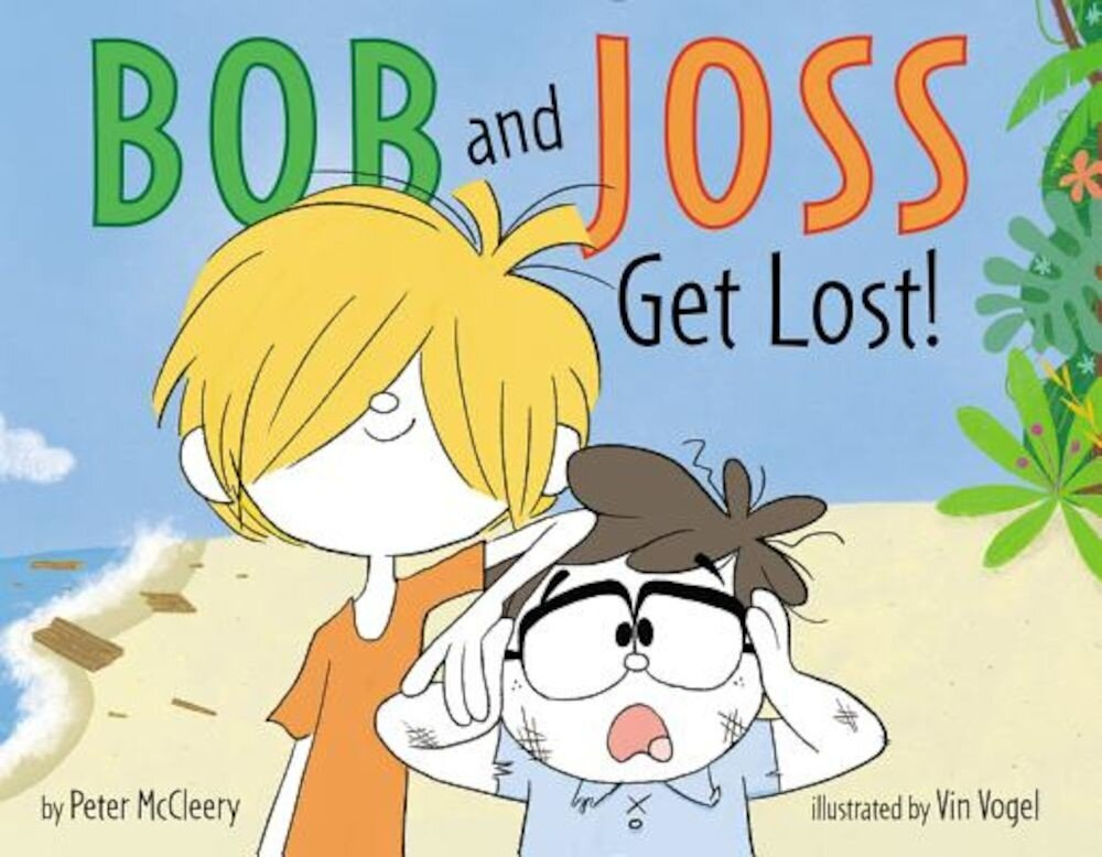 Bob and Joss Get Lost!, Hardcover