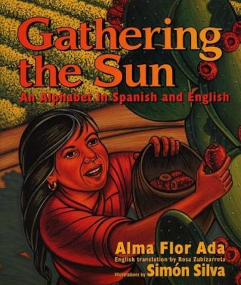 Gathering the Sun: An Alphabet in Spanish and English, Hardcover