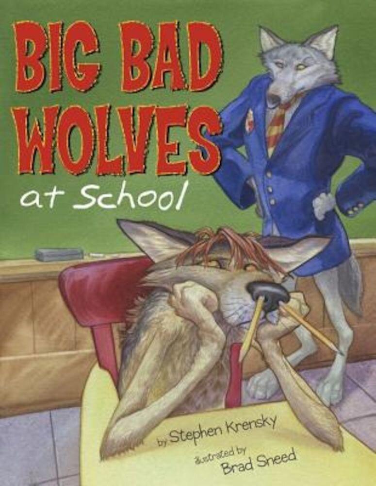Big Bad Wolves at School, Hardcover