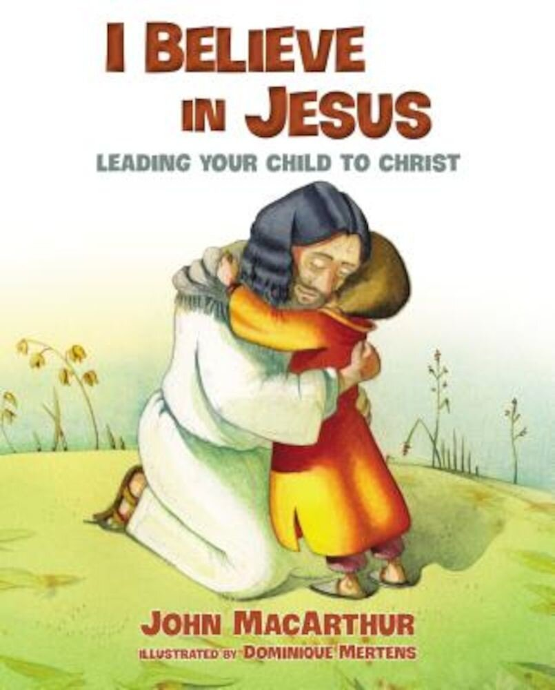 I Believe in Jesus, Hardcover
