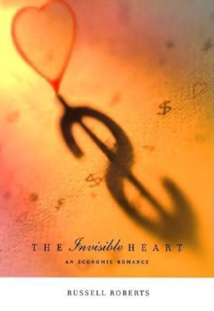 The Invisible Heart: An Economic Romance, Paperback