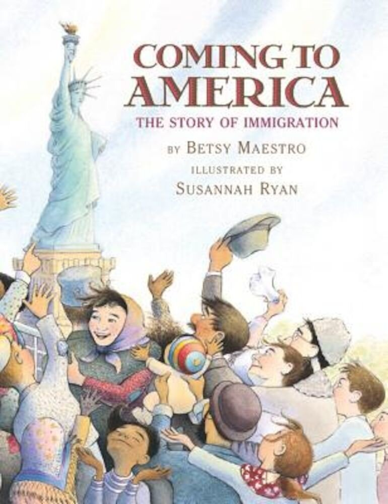 Coming to America: The Story of Immigration: The Story of Immigration, Hardcover