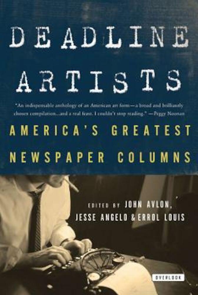 Deadline Artists: America's Greatest Newspaper Columns, Paperback