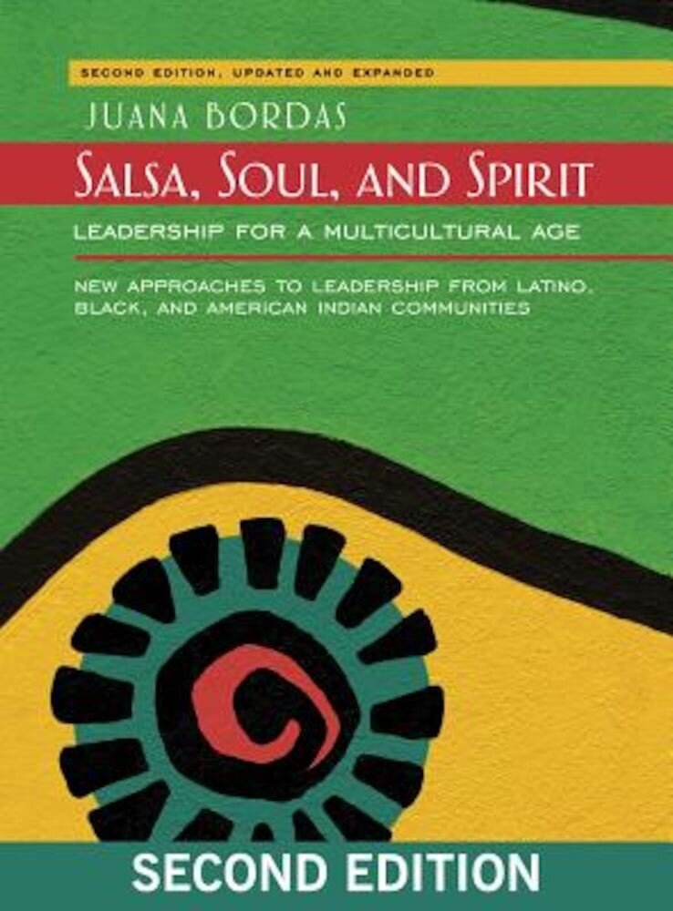 Salsa, Soul, and Spirit: Leadership for a Multicultural Age, Paperback