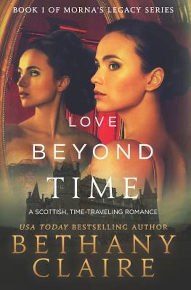 Love Beyond Time: A Scottish Time-Traveling Romance, Paperback