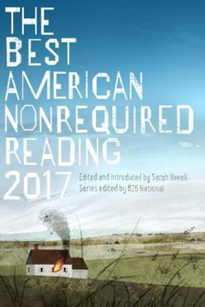 The Best American Nonrequired Reading 2017, Paperback