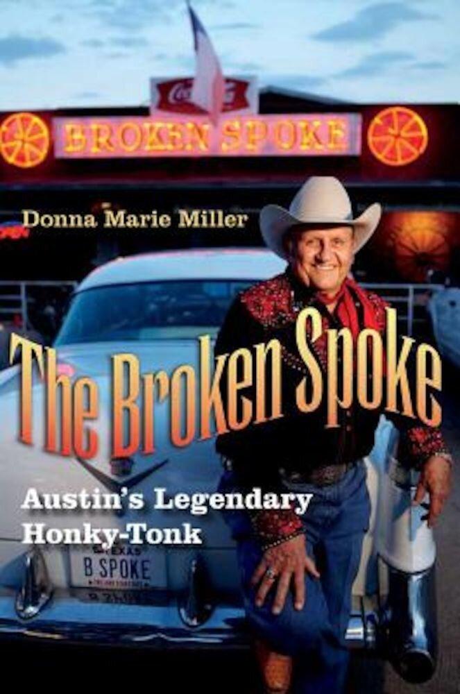 The Broken Spoke: Austin's Legendary Honky-Tonk, Hardcover