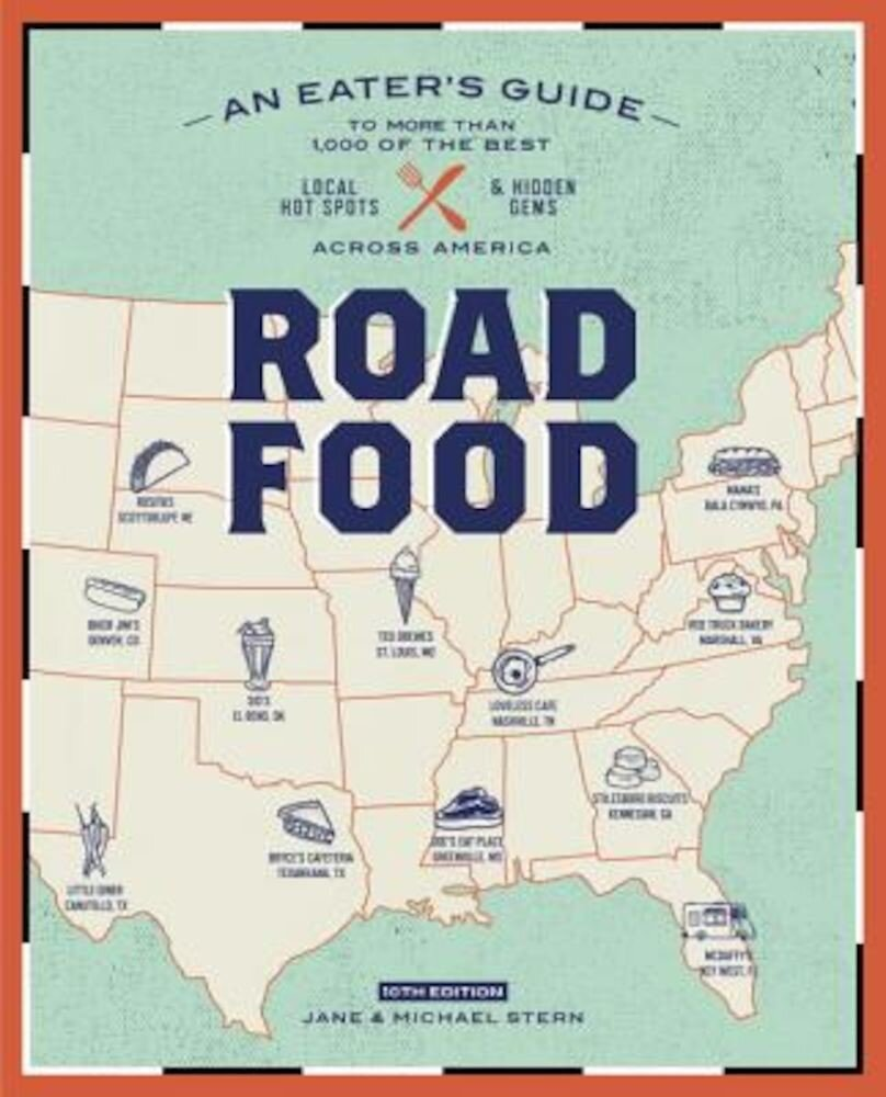 Roadfood, 10th Edition: An Eater's Guide to More Than 1,000 of the Best Local Hot Spots and Hidden Gems Across America, Paperback