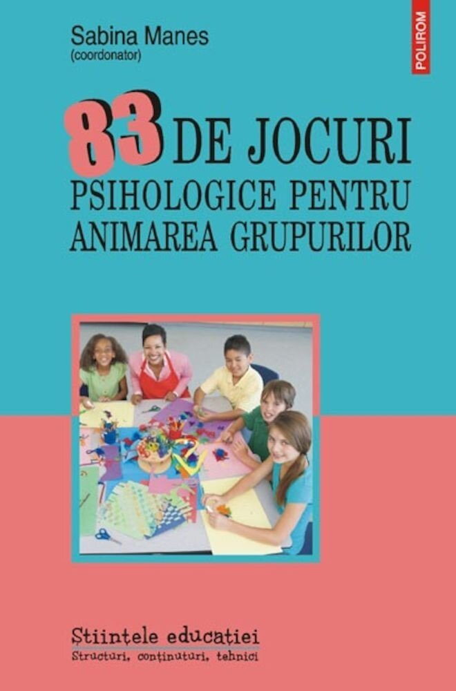 Coperta Carte 83 de jocuri psihologice pentru animarea grupurilor