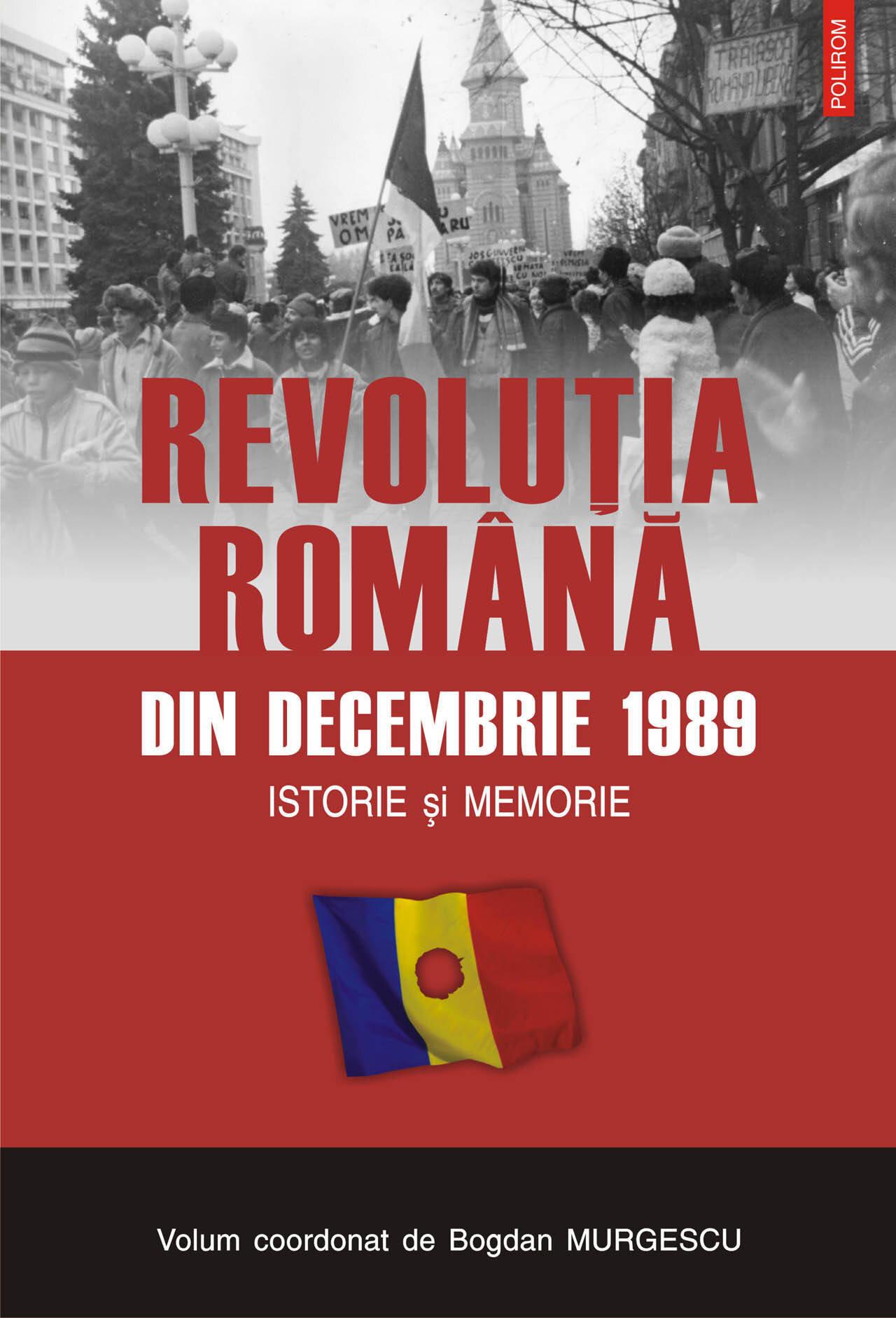 Revolutia romana din decembrie 1989. Istorie si memorie (eBook)