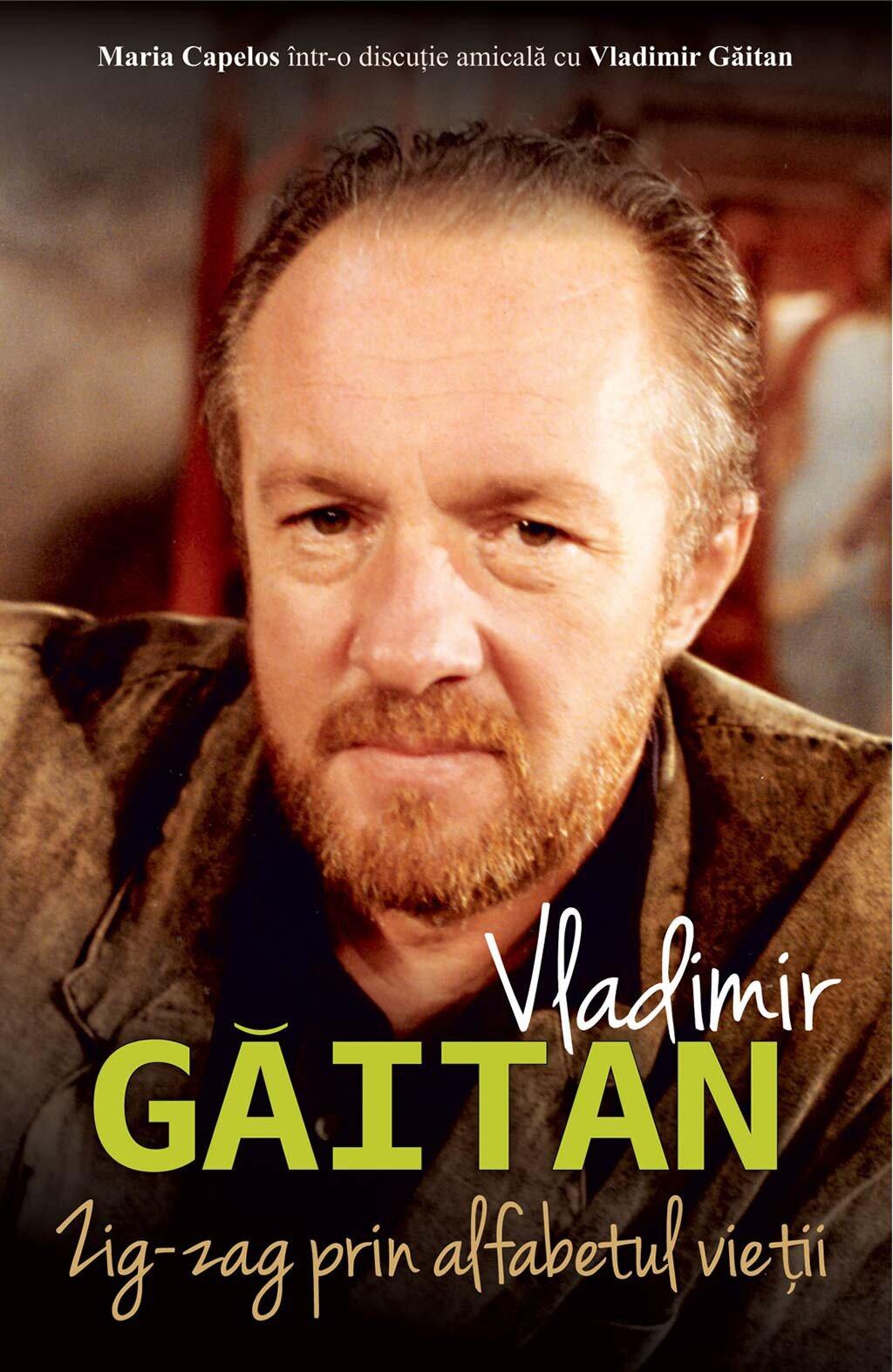 Zig-zag prin alfabetul vietii. Maria Capelos intr-o discutie cu Vladimir Gaitan (eBook)