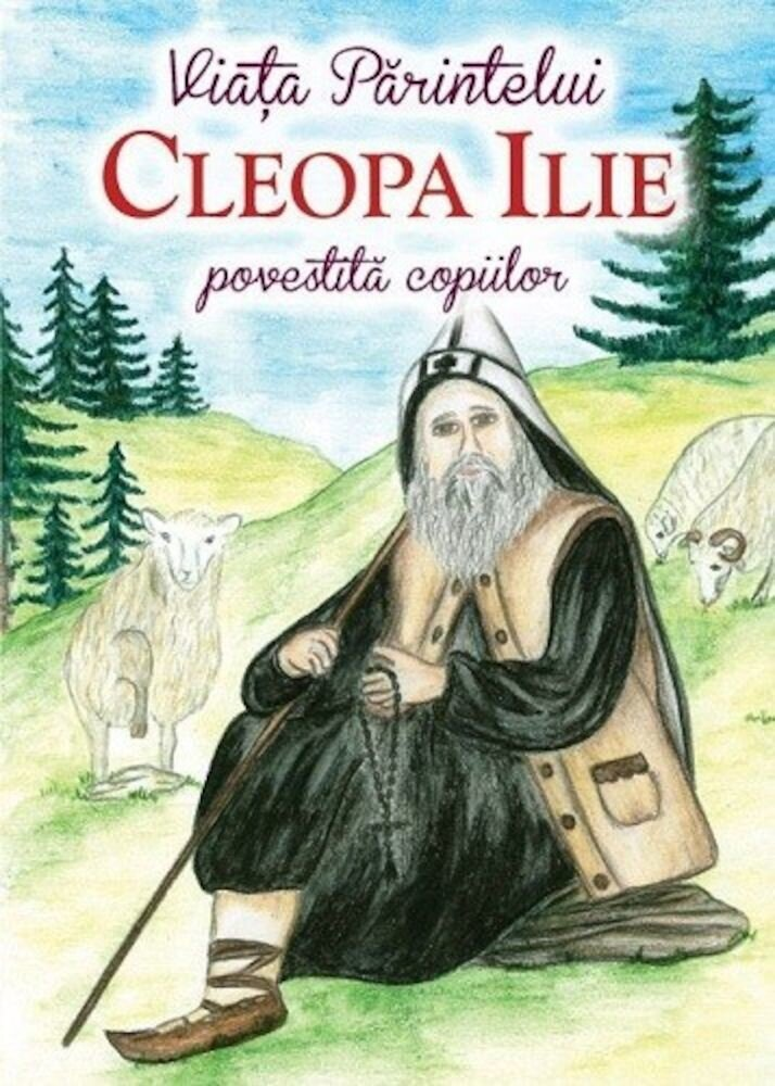 Coperta Carte Viata Parintelui Cleopa Ilie povestita copiilor